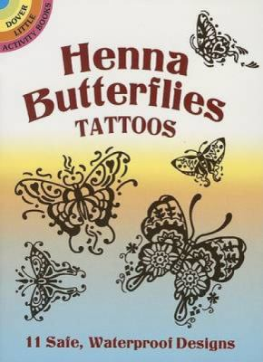 Henna Butterflies Tattoos [With Tattoos] 9780486444741