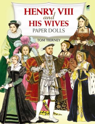 Henry VIII and His Wives Paper Dolls 9780486405759