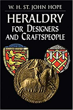 Heraldry for Designers and Craftspeople 9780486404752