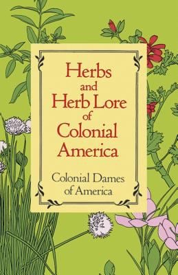 Herbs and Herb Lore of Colonial America 9780486285290