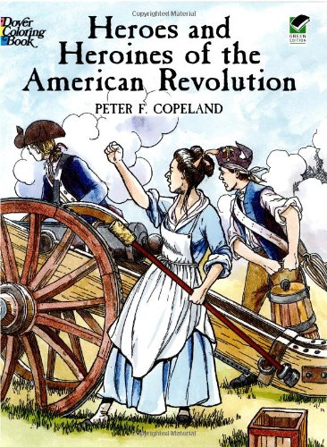 Heroes and Heroines of the American Revolution 9780486433240