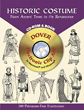 Historic Costume: From Ancient Times to the Renaissance [With CDROM] 9780486995205