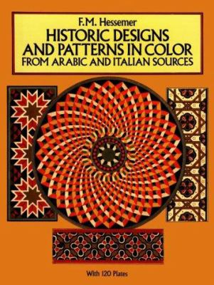 Historic Designs and Patterns in Color from Arabic and Italian Sources 9780486264257