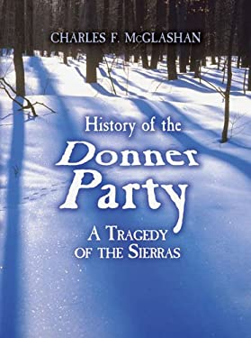 History of the Donner Party: A Tragedy of the Sierras 9780486479033