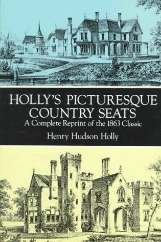 Holly's Picturesque Country Seats: A Complete Reprint of the 1863 Classic 9780486278568