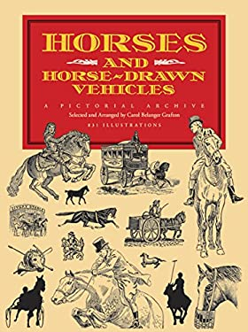 Horses and Horse-Drawn Vehicles: A Pictorial Archive 9780486279237