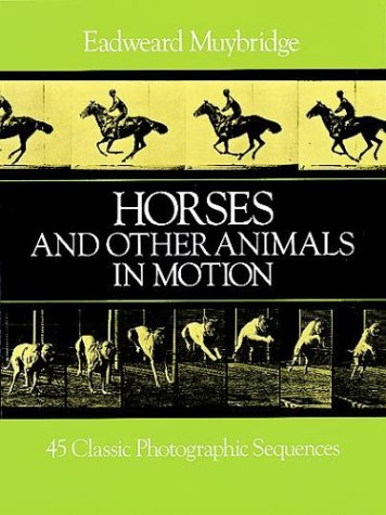 Horses and Other Animals in Motion: 45 Classic Photographic Sequences 9780486249117