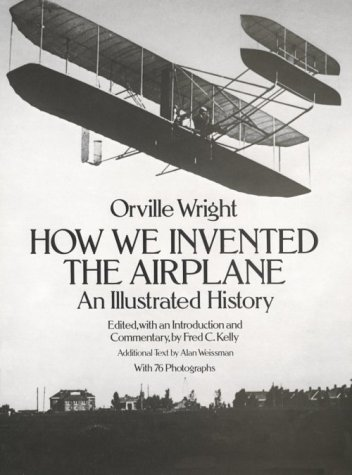 How We Invented the Airplane: An Illustrated History 9780486256627
