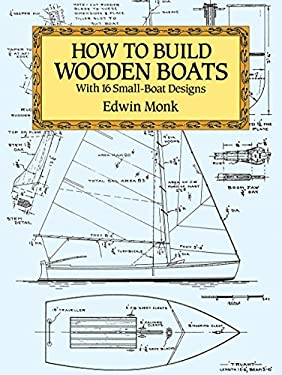 How to Build Wooden Boats: With 16 Small-Boat Designs 9780486273136