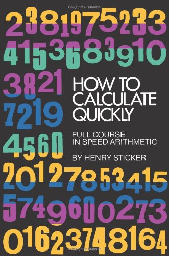 How to Calculate Quickly: Full Course in Speed Arithmetic 9780486202952