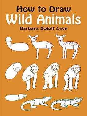 How to Draw Wild Animals 9780486408217