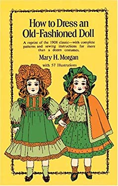 How to Dress an Old-Fashioned Doll 9780486229126
