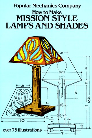 How to Make Mission Style Lamps and Shades How to Make Mission Style Lamps and Shades 9780486242446