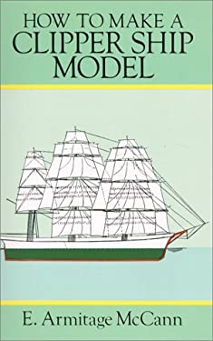 How to Make a Clipper Ship Model 9780486285801