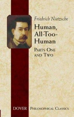 Human, All-Too-Human: Parts One and Two 9780486445663