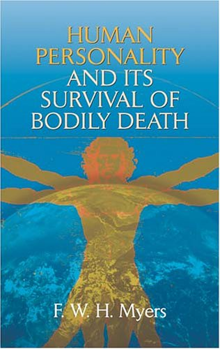 Human Personality and Its Survival of Bodily Death 9780486438184