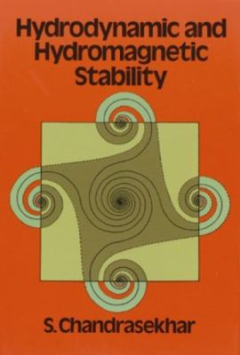 Hydrodynamic and Hydromagnetic Stability Hydrodynamic and Hydromagnetic Stability 9780486640716