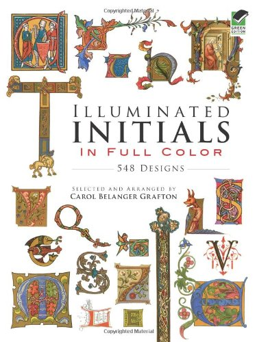 Illuminated Initials in Full Color: 548 Designs 9780486285016