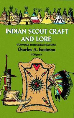 Indian Scout Craft and Lore 9780486229959