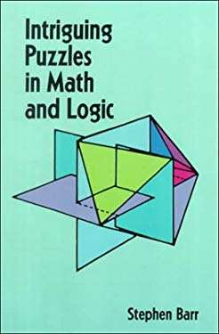 Intriguing Puzzles in Math and Logic 9780486283111