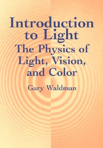 Introduction to Light Introduction to Light Introduction to Light: The Physics of Light, Vision, and Color the Physics of Light, Vision, and Color the 9780486421186