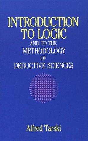 Introduction to Logic: And to the Methodology of Deductive Sciences 9780486284620