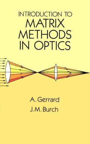 Introduction to Matrix Methods in Optics 9780486680446