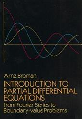 Introduction to Partial Differential Equations: From Fourier Series to Boundary-Value Problems 1606659