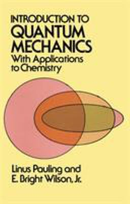 Introduction to Quantum Mechanics with Applications to Chemistry 9780486648712