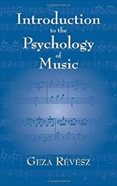 Introduction to the Psychology of Music 1601621