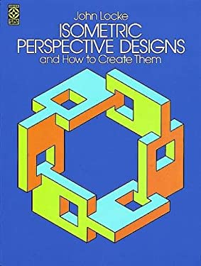 Isometric Perspective Designs and How to Create Them 9780486241234