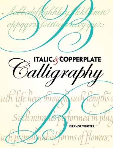 Italic and Copperplate Calligraphy: The Basics and Beyond 9780486477497