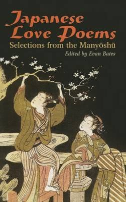 Japanese Love Poems: Selections from the Manyoshu 9780486440415
