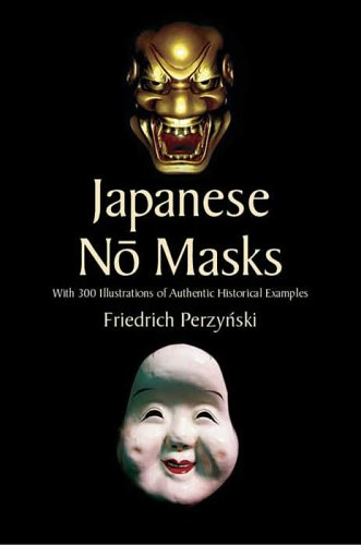 Japanese No Masks: With 300 Illustrations of Authentic Historical Examples 9780486440149