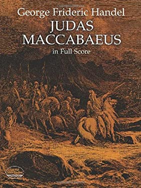 Judas Maccabaeus in Full Score 9780486296913