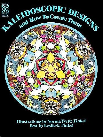 Kaleidoscopic Designs and How to Create Them 9780486239354