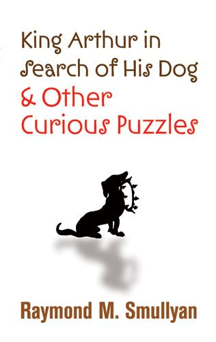 King Arthur in Search of His Dog and Other Curious Puzzles 9780486474359