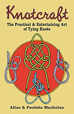 Knotcraft: The Practical and Entertaining Art of Tying Knots 9780486245157
