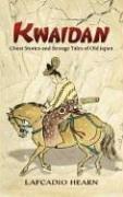 Kwaidan: Ghost Stories and Strange Tales of Old Japan 9780486450940