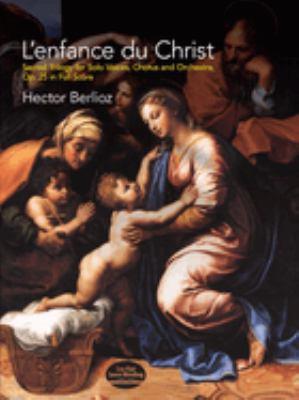 L'Enfance Du Christ, Op. 25, in Full Score 9780486408521