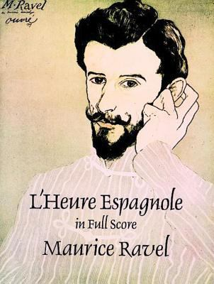 L'Heure Espagnole in Full Score 9780486292892