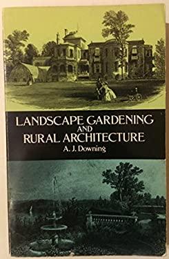 Landscape Gardening ND Rural Architecture 9780486267371