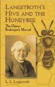 Langstroth's Hive and the Honey-Bee: The Classic Beekeeper's Manual 9780486433844