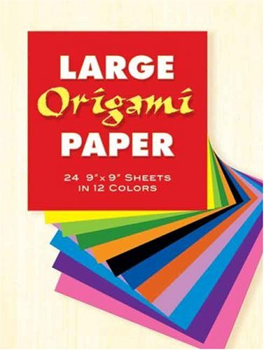 Large Origami Paper: 24 9 X 9 Sheets in 12 Colors 9780486272955