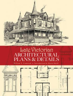 Late Victorian Architectural Plans and Details 9780486473611