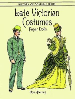 Late Victorian Costumes Paper Dolls 9780486403717