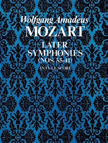 Later Symphonies: Nos. 35-41 in Full Score 9780486230528