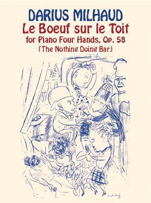 Le Boeuf Sur Le Toit for Piano Four Hands, Op. 58 9780486418889