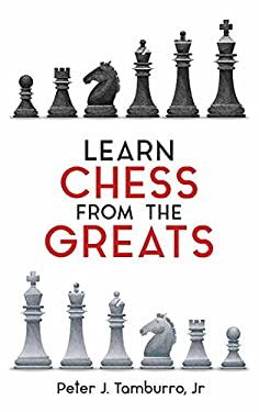 Learn Chess from the Greats 9780486413730