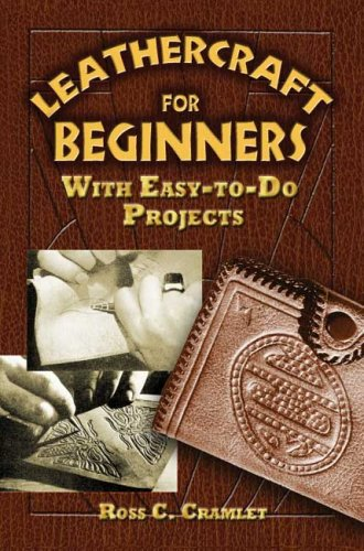 Leathercraft for Beginners: With Easy-To-Do Projects 9780486452807